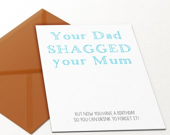 Your Dad Shagged Your Mum Funny Birthday Day Card Swearing