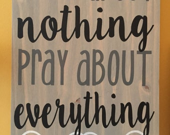 worry about nothing, pray about everything sign