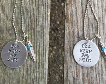 You keep me safe- Ill keep you wild- set of necklaces- Hand stamped