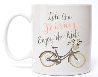 Ceramic Coffee Mug - Life Is A Journey Enjoy The Ride Coffee Mug - Inspirational Coffee Mug