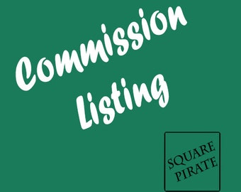 Commission Listing - Some Prices