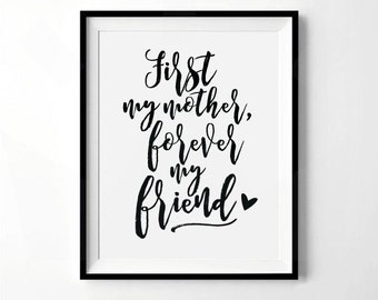 First My Mother, Forever My Friend Print | Mother's Day Print | Prints about Motherhood | Mother's Day Gift | Digital Download