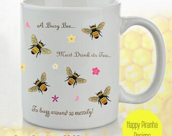 Bee Mug - Flower Mug - Bumble Bee -  Coffee Mug - Busy Bee - Tea - Gardening - Flowers - Gift for Her - Gift for Him - Cute - Work - Poem