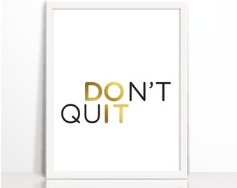 Don't Quit  DO IT, Motivational, Positive Quote, Typography Print, Wall Decor, Positive Thinking, Cubical Decor, Motivational Printable