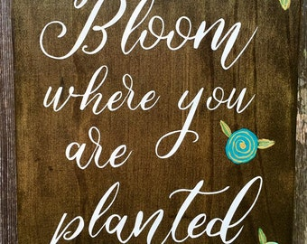 Bloom Where You Are Planted wooden sign