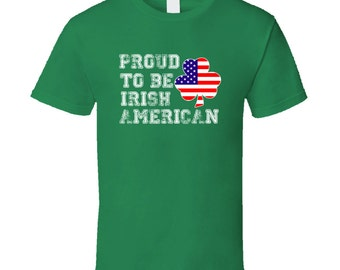 Proud To Be Irish American St Patricks day tshirt,st patricks day tops,irish tshirt,st patricks day clothing,drinking tshirt,irish and proud