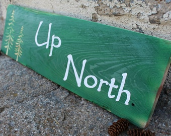 Up North Wood Sign, Green or Brown, Pine Trees, Rustic, Lake House Sign, Cabin Sign
