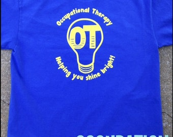 OT Light Bulb Tshirt; Occupational Therapy Tshirt; Occupational Therapy shirt; OT apparel