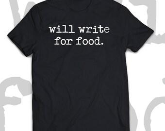 will write for food -  handmade black starving artist t-shirt - gift idea