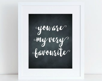 You Are My Very Favourite, printable wall art, printable poster, inspirational quote poster, motivational poster, printable quote