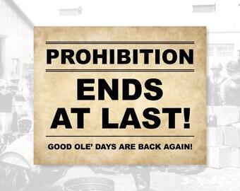 Prohibition Ends, PRINTABLE Sign, Prohibition Sign, Bar Decor, Prohibition Era, Roaring 20's, 1920's Party Decor, Roaring 20s Party Theme