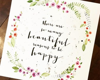 Beautiful Reasons to be Happy - Floral Quote Watercolor Painting