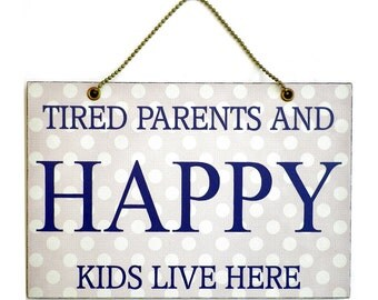 Handmade Wooden ' Tired Parents And Happy Kids Live Here ' Hanging Sign 178