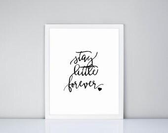 Stay Little Forever Printable, Digital Printable