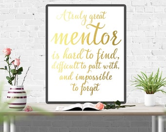 Мentor gift - Thank You Gift For Mentor - Teacher Sign - Go Away Gift - Gift For Mentor - Gift For Teacher - A truly great mentor is hard