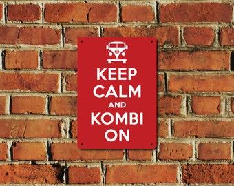 Keep Calm and Kombi On Metal Sign