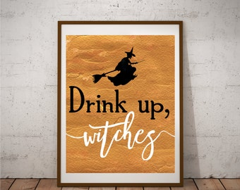 Drink Up Witches - Halloween - Witch - Digital Print - Poster - Instant Download - Printable - Gold Foil