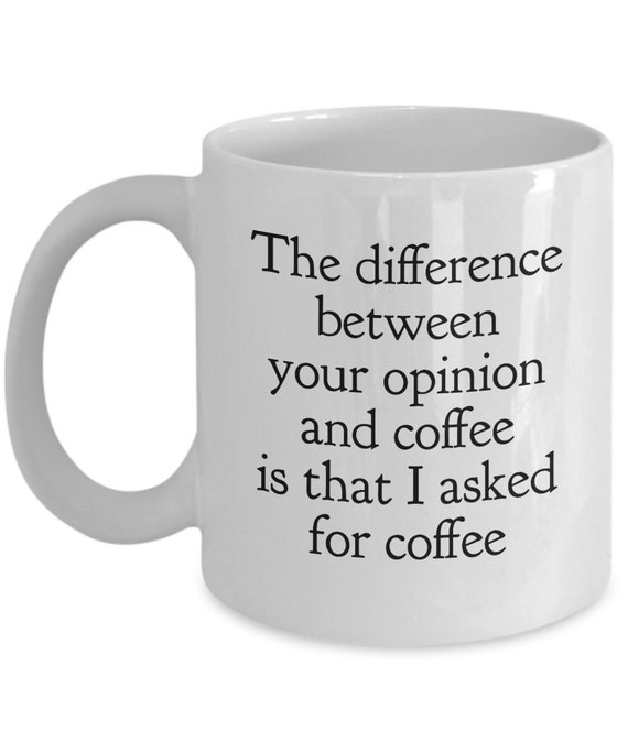Funny Coffee Mugs Sarcasm Sarcastic Mug The Difference by ...