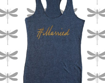"Glitter Gold ""#Married"" Gray tank top with racer back. DragonFly Silhouette on back"