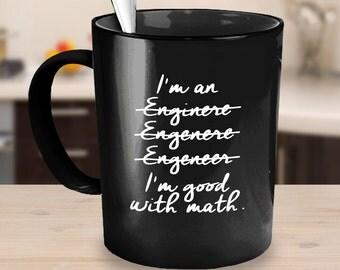 Funny gift for Engineer -  I'm An Engineer I'm Good with Math mug - Engineer Mug
