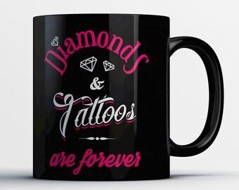 Funny Tattoo Coffee Mug - Tattoo & Diamonds Are Forever - Awesome Tattoo Mug