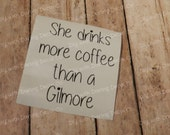 She Drinks More Coffee Than A Gilmore DIY Coffee Cup Tumbler Glass Decal Loralie Rory Gilmore Girls D101