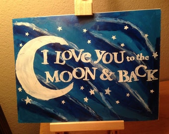 I Love You To The Moon And Back acrylic painting