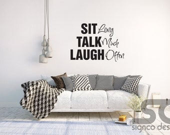 Sit Long, Talk Much, Laugh Often (H011) Wall Decal   Vinyl Wall Decal   Wall Decal   Home Wall Decal   Home Decor   Wall Art