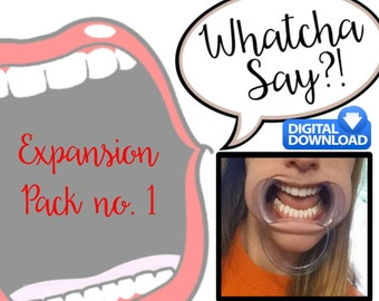 Whatcha Say?! Game Expansion Pack - INSTANT DOWNLOAD 50 New Phrases - Second Edition Phrase Cards -  Party Game - Dentist Mouth Opener Game