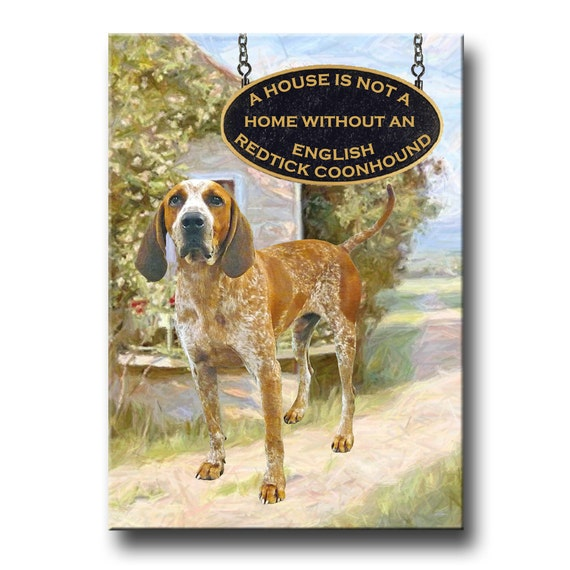 English Redtick Coonhound a House is Not a Home Fridge Magnet
