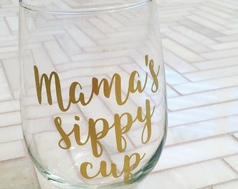 Mama's Sippy Cup Wine Glass - Custom Stemless Wine Glass - Gift for Mom - Gift for Wife - Stocking Stuffer - Secret Santa Gift - Wine Gift
