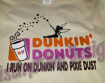 I Run on Dunkin Donuts and Pixie Dust