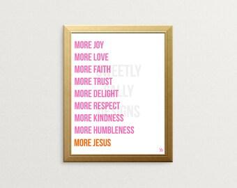 """Digital Print- """"More Jesus"""""""