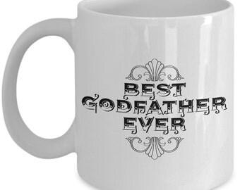 Unique Coffee Mug - Best Godfather Ever - Amazing Present Idea
