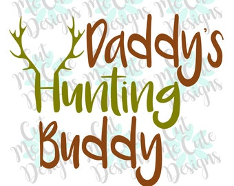 SVG DXF PNG cut file cricut silhouette cameo scrapbooking Daddy's Hunting Buddy Antlers country baby