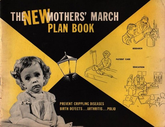 The New Mother's March Plan Book Prevent Crippling Diseases, Birth Defects, Arthritis, Polio - Vintage Book