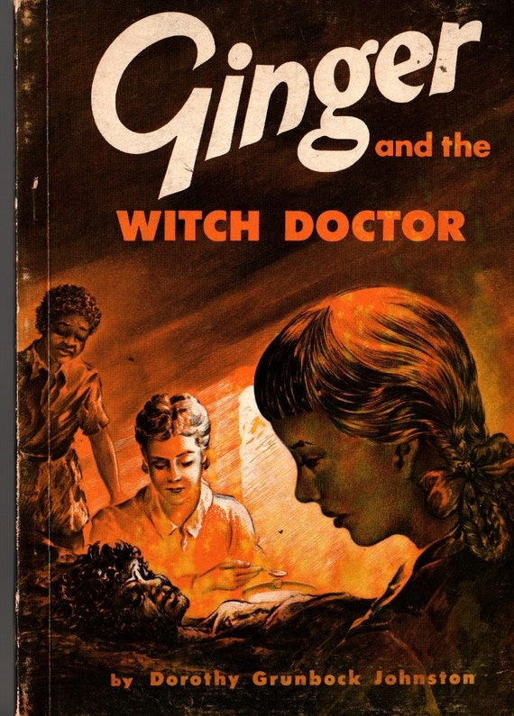 Ginger and the Witch Doctor - Dorothy Grunbock Johnston - 1955 - Vintage Kids Book