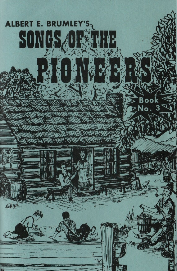 Albert E. Brumley's Songs of the Pioneers Book No. 3 - 1984 - Vintage Music Book