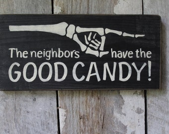 Primitive Wood Sign Halloween The Neighbors have the good Candy Rustic Cabin Country Farmhouse Decor Holiday Decor Skeleton Hand Signs Sign