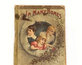Antique Childrens Book, 1895 In Many Homes, Lothrop Publishing Good Cheer Series, Vintage HC Illustrated Storybook for Boys and Girls