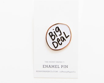 Big Deal, Enamel Pin