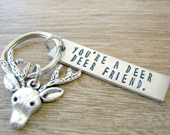 Deer Friend Keychain, You're a Deer Deer Friend, aluminum bar, personalize the back with a name, hunting, hunter's gift, friend zone