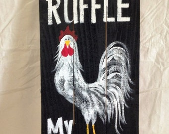 Dont ruffle my feathers sign wood pallet rooster art chicken coop decor