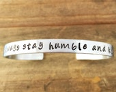 Always Stay Humble and Kind cuff bracelet. Inspirational song lyrics. Back to School gift for daughter wife girl.