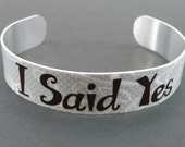 Cuff Bracelet I SAID YES Engaged Bride To Be Girlfriend He Asked Wedding Marriage Proposal Engagement Bridal Shower Gift Bachelorette Party