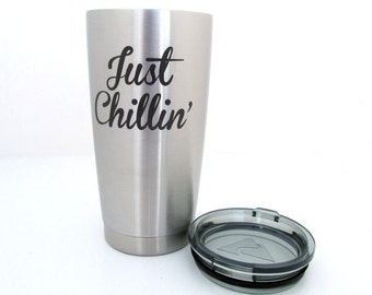 Stainless Steel Tumbler - 20 oz Insulated Cup - Just Chillin'