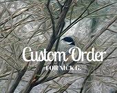 Custom Order for Nick G