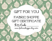 Christmas Gift, 25 Dollar Gift Certificate for the Fabric Shoppe, Gift for Quilter, Fat quarter bundle, Gift for her - Instant Download
