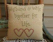 RESERVED for SHANNON LEWIS, Decorative Pillow, Husband, Wife, Together for Life, Hand Stitched, Pillow