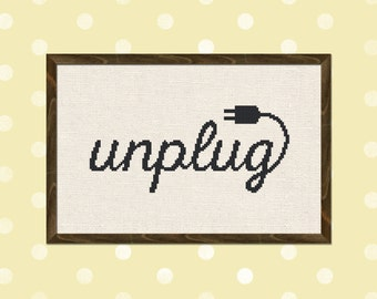 Unplug. Text Modern Simple Cute Counted Cross Stitch PDF Pattern. Instant Download